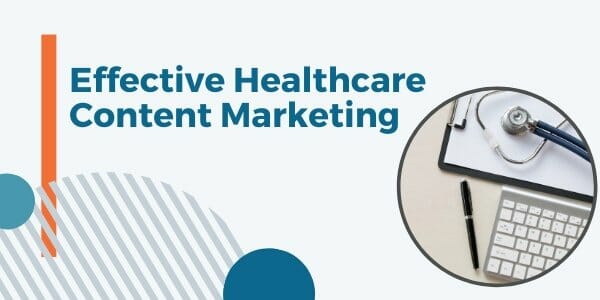 effective healthcare content marketing