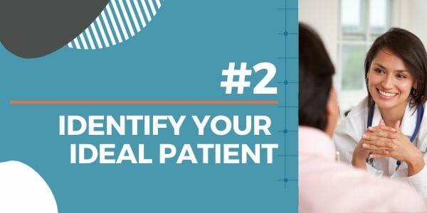 identify ideal patient