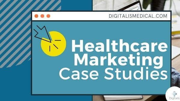 healthcare marketing case studies