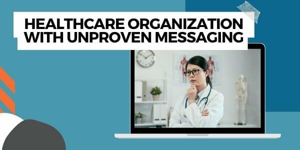 unproven messaging in healthcare