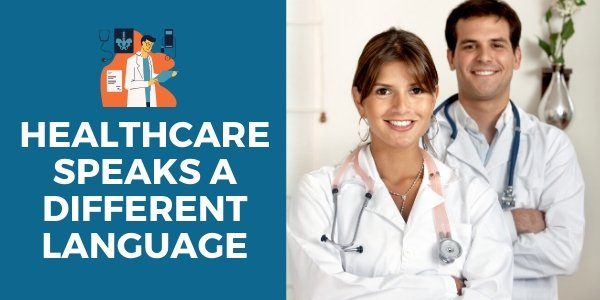 healthcare is a different language