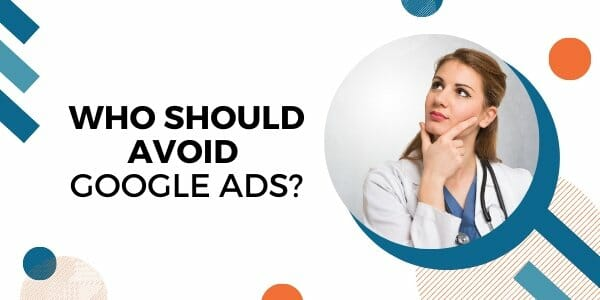who should avoid google ads