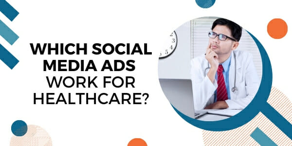 which ads work for healthcare?