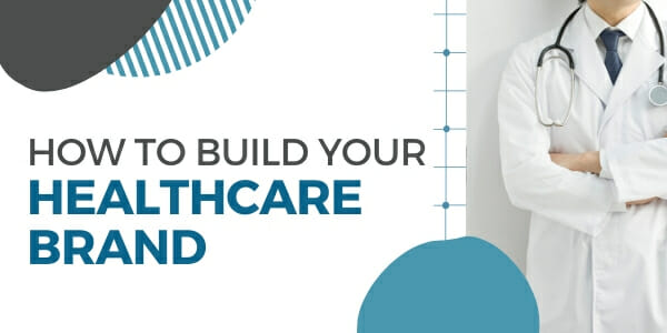 build your healthcare brand