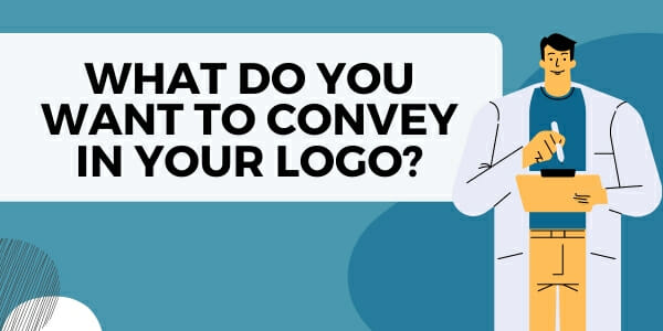 What do you want to convey in your logo