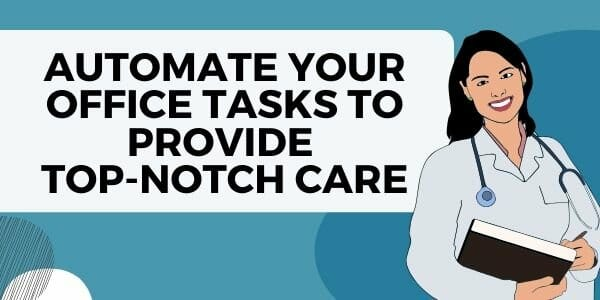 top-notch care with task automation