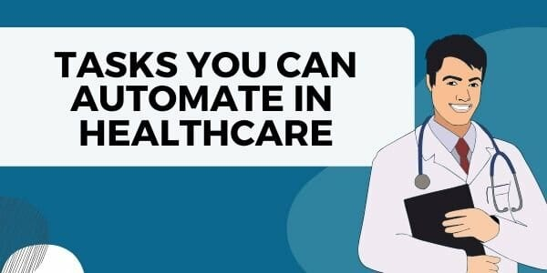 tasks you can automate in healthcare