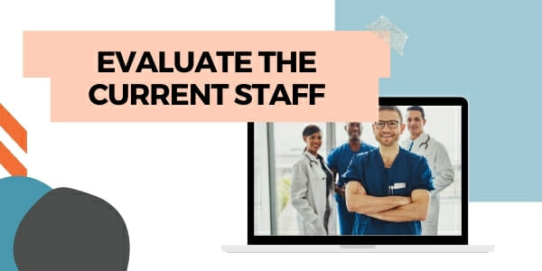 evaluate current staff