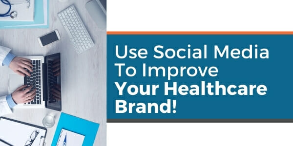 improve your healthcare brand with social media