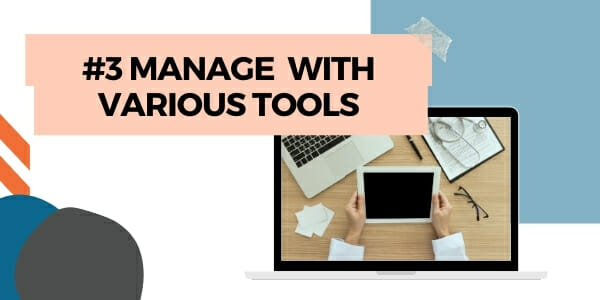 manage with various tools