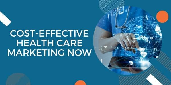 healthcare marketing now