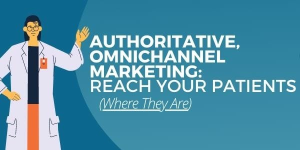 Authoritative, Omnichannel Marketing