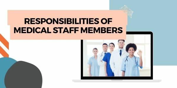 responsibilities of medical staff members