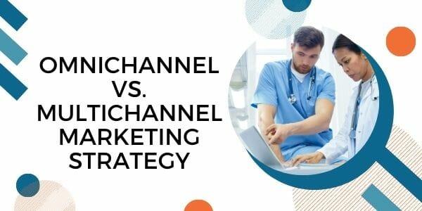 omnichannel vs. multichannel marketing strategy