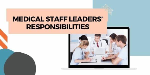 medical staff leaders' responsibilities